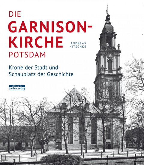Die Garnisonkirche Potsdam