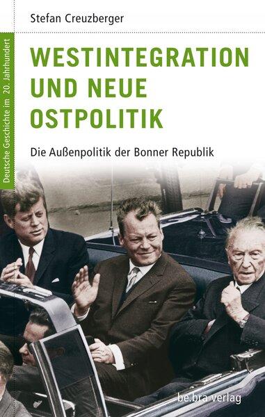 Westintegration und Neue Ostpolitik