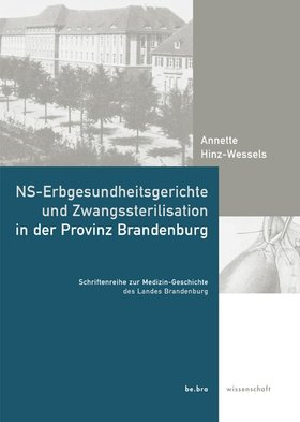 NS-Erbgesundheitsgerichte und Zwangssterilisation in der Provinz Brandenburg