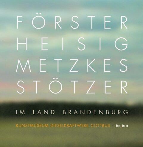 Förster – Heisig – Metzkes – Stötzer im Land Brandenburg
