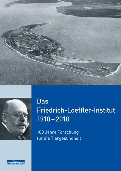 Das Friedrich-Loeffler-Institut 1910–2010