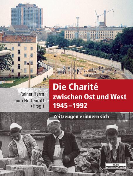 Die Charité zwischen Ost und West 1945-1992