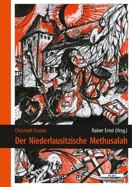 Christoph Crusius: Der Niederlausitzische Methusalah