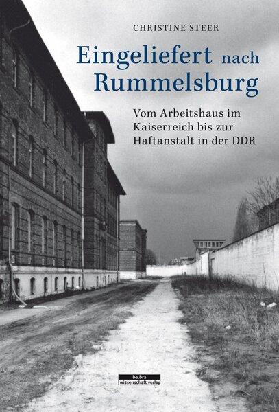 Eingeliefert nach Rummelsburg