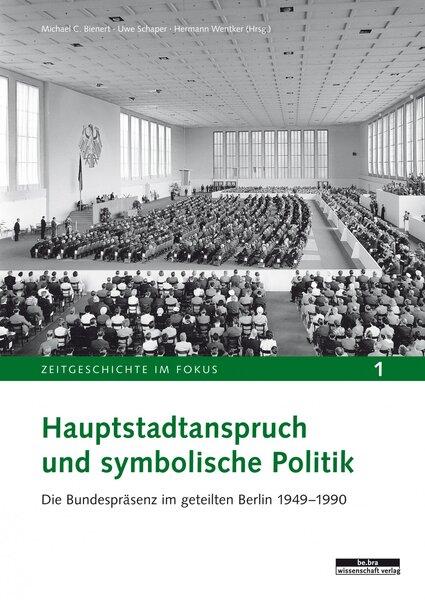 Hauptstadtanspruch und symbolische Politik
