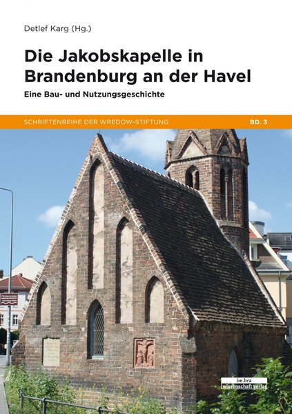 Die Jakobskapelle in Brandenburg an der Havel